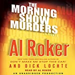 The Morning Show Murders | Al Roker,Dick Lochte