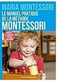 """Afficher """"manuel pratique de la méthode Montessori (Le)"""""""