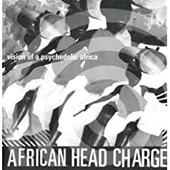 AFRICAN HEAD CHARGE Visions Of A Psychedelic Africa