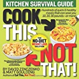 David Zinczenko Cook This, Not That! Kitchen Survival Guide