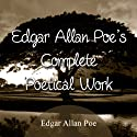 The Complete Poetical Works of Edgar Allan Poe (       UNABRIDGED) by Edgar Allan Poe Narrated by Ken Maxon