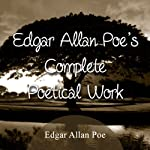The Complete Poetical Works of Edgar Allan Poe | Edgar Allan Poe