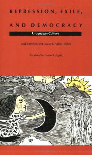 Repression, Exile, and Democracy: Uruguayan Culture (Latin America in Translation)