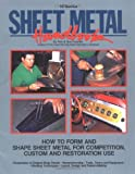 Sheet Metal Handbook: How to Form and Shape Sheet Metal for Competition, Custom and Restoration Use - 0895867575
