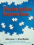 img - for The Effective Incident Response Team by Julie Lucas (2003-09-26) book / textbook / text book