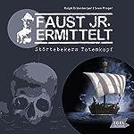 Störtebekers Totenkopf (Faust jr. ermittelt 04) | Ralph Erdenberger,Sven Preger