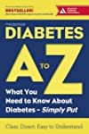 Diabetes A to Z: What You Need to Kno...