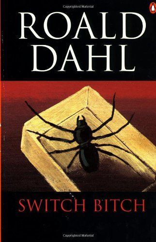 Switch Bitch, Roald Dahl