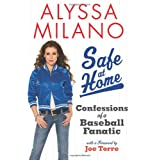 "Safe at Home: Confessions of a Baseball Fanaticvon ""Alyssa Milano"""