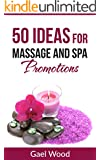 50 Ideas for Massage and Spa Promotions