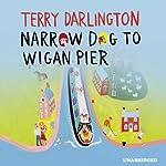 Narrow Dog to Wigan Pier | Terry Darlington