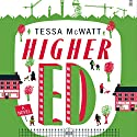 Higher Ed Audiobook by Tessa McWatt Narrated by Damian Lynch, Kate Rawson, Toby Longworth, Laurence Bouvard