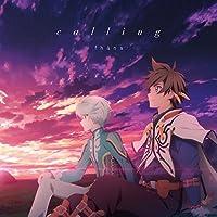 TVアニメ『テイルズ オブ ゼスティリア ザ クロス』ED主題歌「calling」(アニメ盤)