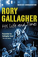 Rory Gallagher: His Life and Times