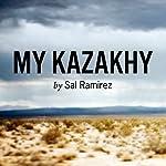 My Kazakhy | Sal Ramirez