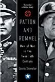 Patton And Rommel: Men of War in the Twentieth Century (0425206637) by Dennis Showalter