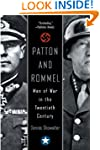 Patton and Rommel: Men of War in the...