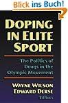 Doping in Elite Sport: The Politics o...