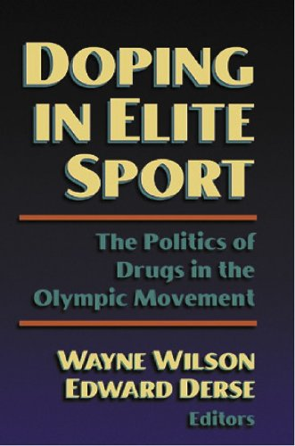Doping in Elite Sport: the Politics of Drugs in the Olympic Mvnt: The Politics of Drugs in the Olympic Movement PDF