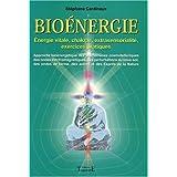 Bio�nergie - �nergies vitales, chakras, extra sensorialit�, exercices pratiquespar St�phane Cardinaux