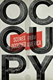 img - for Occupy!: Scenes from Occupied America book / textbook / text book