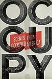 Occupy!: Scenes from Occupied America