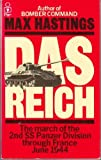 Reich, Das - Resistance and the March of the 2nd Panzer Division Through France, 1944. (0330269666) by Hastings, Max
