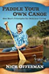 Paddle Your Own Canoe: One Man's Prin...