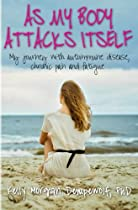 As my body attacks itself: My journey with autoimmune disease, chronic pain & fatigue