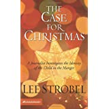 The Case for Christmas: A Journalist Investigates the Identity of the Child in the Mangerby Lee Strobel