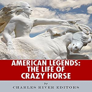 American Legends: The Life of Crazy Horse Audiobook
