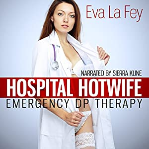 Hospital Hotwife: Emergency DP Therapy Audiobook