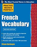 Practice Make Perfect French Vocabulary (Practice Makes Perfect (McGraw-Hill))