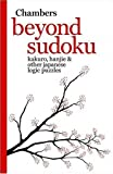 Chambers (Ed.) Beyond Sudoku: Kakuro, Hanjie and Other Japanese Logic Puzzles