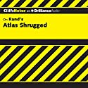 Atlas Shrugged: CliffsNotes Audiobook by Andrew Bernstein, Ph.D. Narrated by Joyce Bean