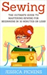 Sewing: The Ultimate Guide to Masteri...