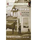 img - for [ Beautiful Jim Key: The Lost History of the World's Smartest Horse ] BEAUTIFUL JIM KEY: THE LOST HISTORY OF THE WORLD'S SMARTEST HORSE by Rivas, Mim Eichler ( Author ) ON Apr - 11 - 2006 Paperback book / textbook / text book