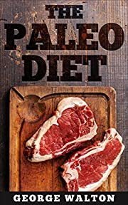 Paleo Diet: The Ultimate Paleo Diet Guide To Optimal Health, Strength And Well-Being (Paleo Diet, Paleo, Diet)