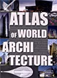 img - for Atlas of World Architecture book / textbook / text book