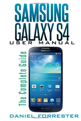 511v0pOUqLL Samsung Galaxy S4 Manual: The Complete Galaxy S4 Guide to Conquer Your Device
