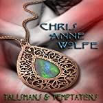 Talismans & Temptations: Aggar and Beyond | Chris Anne Wolfe