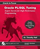 Dr. Timothy S. Hall Oracle PL/SQL Tuning: Expert Secrets for High Performance Programming: 8 (Oracle In-Focus)