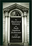An Illustrated Glossary of Early Southern Architecture and Landscape