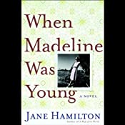 When Madeline Was Young | [Jane Hamilton]