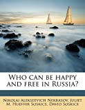 img - for Who can be happy and free in Russia? book / textbook / text book