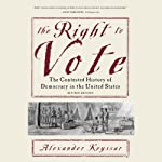 The Right to Vote: The Contested History of Democracy in the United States | Alexander Keyssar