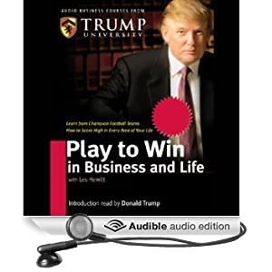 Play to Win in Business and Life: Your Playbook for Success From a Master Coach (Unabridged)