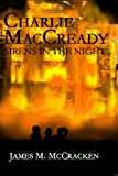 img - for Charlie MacCready Sirens In The Night book / textbook / text book