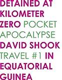 Detained at Kilometer Zero (Pocket Apocalypse Travel)