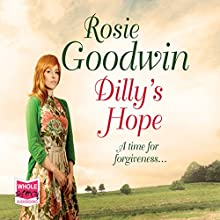 Dilly's Hope: Dilly's Story, Book 3 | Livre audio Auteur(s) : Rosie Goodwin Narrateur(s) : Charlie Sanderson